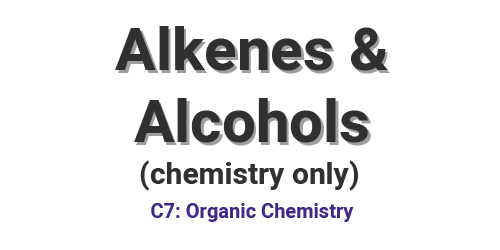 Alkenes and Alcohols